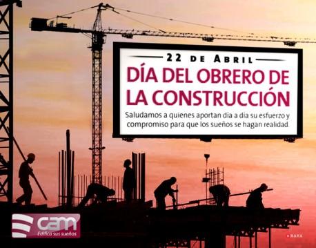 22 de Abril - Día del Obrero de la Construcción.
