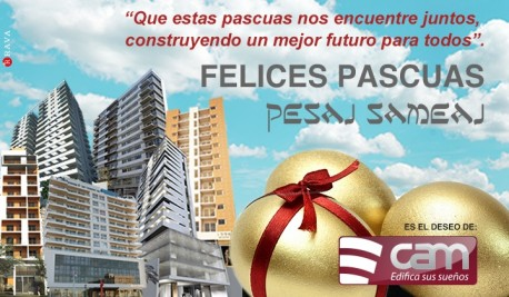 CAM S.A. les desea: Felices Pascuas - Pesaj Sameaj